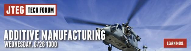 JTEG Technology Forum: Additive Manufacturing