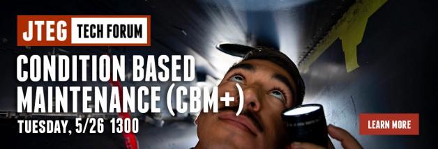 JTEG Technology Forum: Condition Based Maintenance (CBM+)