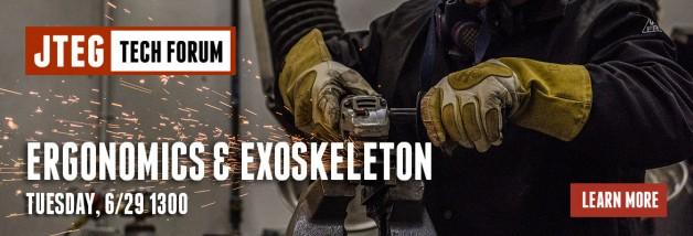 JTEG Technology Forum: Ergonomics & Exoskeleton: Industrial Human Augmentation Systems